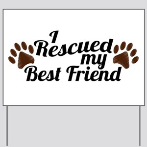 Rescued Dog Best Friend Yard Sign