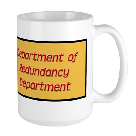 Department of Redundancy Dept Large Mug
