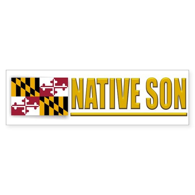 Maryland Native Plants: Maryland Native Son Bumpersticker By Nativeson2
