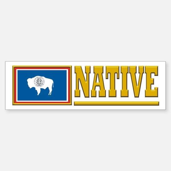 Wyoming Native Bumpersticker