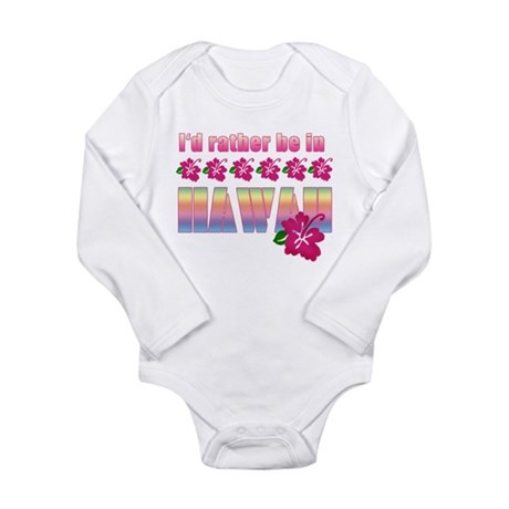 I'd Rather be in Hawaii Long Sleeve Infant Bodysui