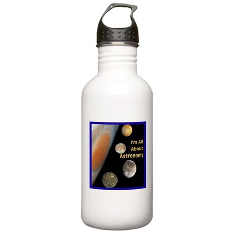 I'm All About Astronomy Stainless Water Bottle 1.0