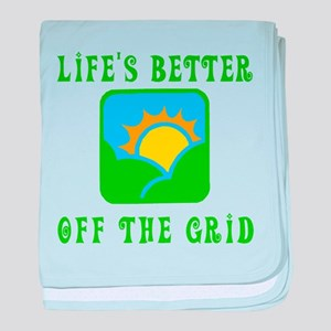 Life's Better Off the Grid baby blanket