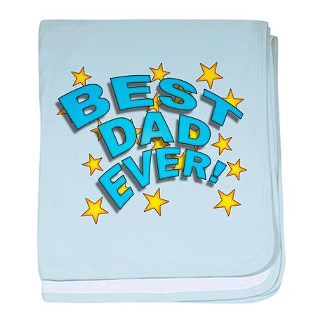 Best Dad Ever! baby blanket
