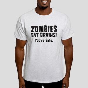 Zombies Eat Brains! You're sa Light T-Shirt