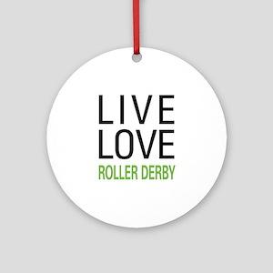 Live Love Roller Derby Ornament (Round)