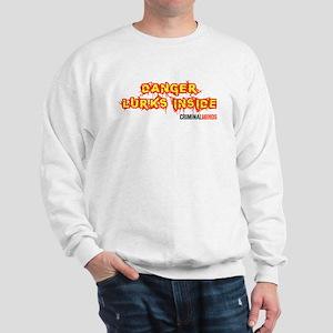 Danger Lurks Inside Criminal Minds Sweatshirt