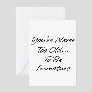 You're Never Too Old Greeting Card