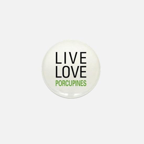 Live Love Porcupines Mini Button