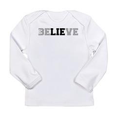Don't Believe The Lie Long Sleeve Infant T-Shirt