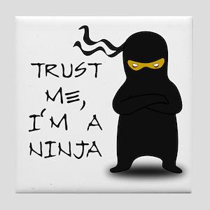 Trust Me, I'm A Ninja Tile Coaster