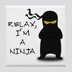Relax, I'm a Ninja Tile Coaster