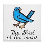 Bird is the Word Tile Coaster