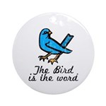 Bird is the Word Ornament (Round)