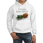 I Taste Delicious Hooded Sweatshirt