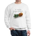 I Taste Delicious Sweatshirt