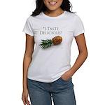 I Taste Delicious Women's T-Shirt