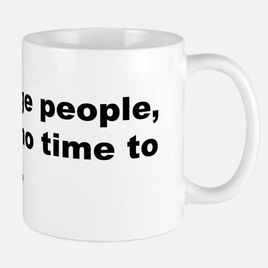 Quote on Judging People Mug