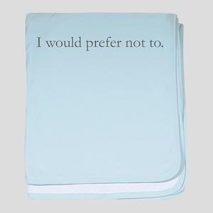 I'd prefer not to. baby blanket