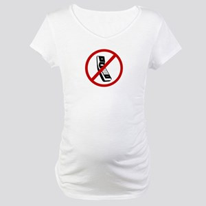 Anti Cell Phones Maternity T-Shirt