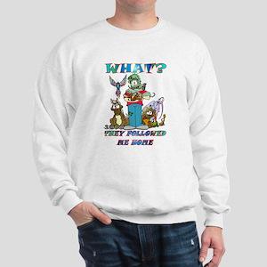 Too Many Pets ? Sweatshirt