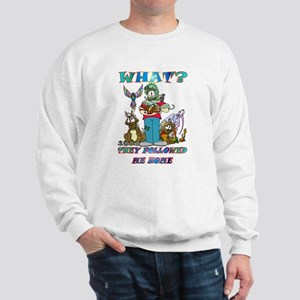 Too Many Pets ? Sweatshirt