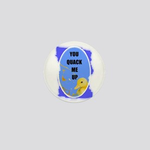 YOU QUACK ME UP (BABY DUCK) Mini Button