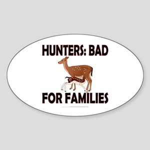 Hunters: Bad for families Sticker (Oval)
