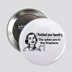 """Your laundry is finished... 2.25"""" Button"""