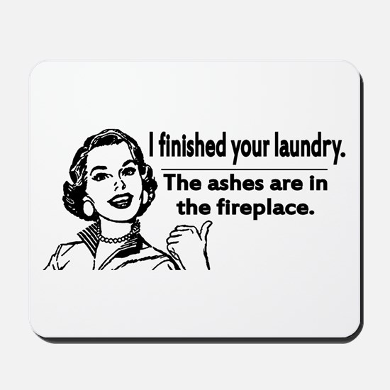 Your laundry is finished... Mousepad