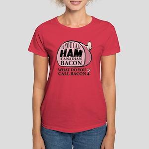 Canadian Bacon Women's Dark T-Shirt