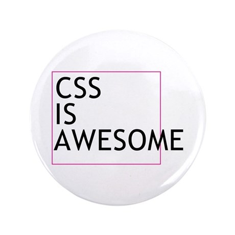 """CSS is Awesome 3.5"""" Button"""