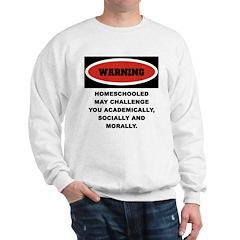 WARNING HOMESCHOOLED... Sweatshirt