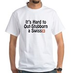 Stubborn Swiss White T-Shirt