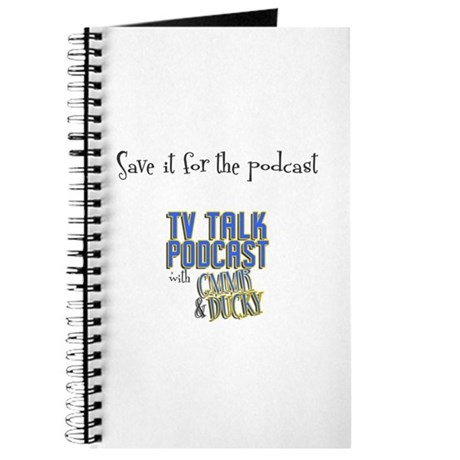 Save it for ther podcast Journal