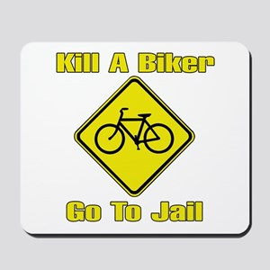 Kill A Biker, Go To Jail Mousepad