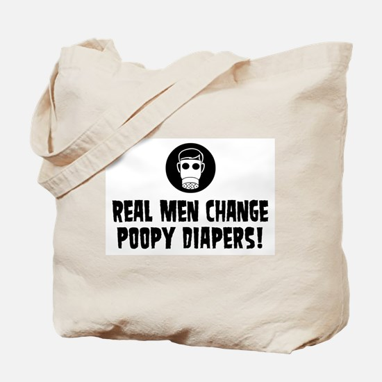 Real Men Change Poopy Diapers Tote Bag