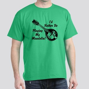 Rather Be Playing My Mandolin Dark T-Shirt