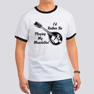 Rather Be Playing My Mandolin Ringer T