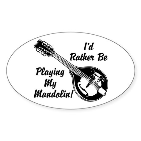 Rather Be Playing My Mandolin Sticker (Oval)