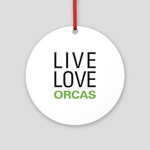Live Love Orcas Ornament (Round)