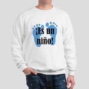 Es un niño! Sweatshirt