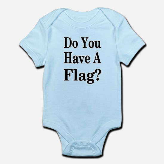 Have a Flag? Infant Bodysuit