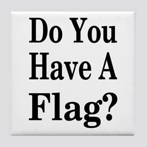 Have a Flag? Tile Coaster