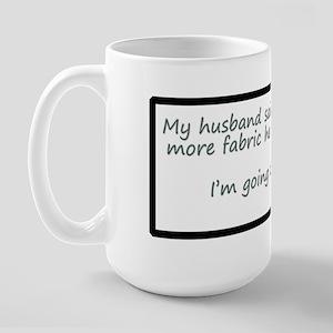 My Husband Said He Would Leav Large Mug