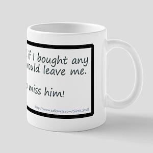 My Husband Said He Would Leav Mug