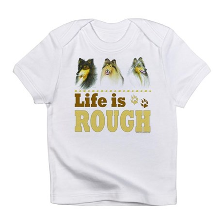 Life is Rough (Collie) Infant T-Shirt