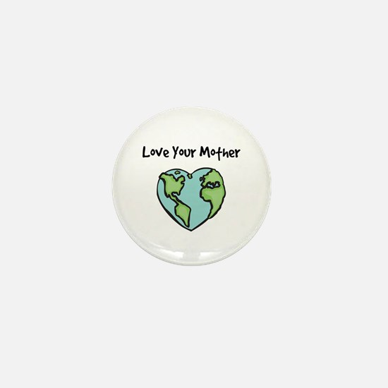 """Love Your Mother"" Mini Button"