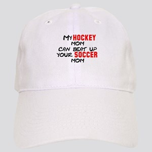 My Hockey Mom Can Beat Up You Cap