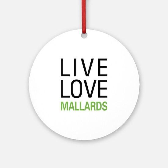 Live Love Mallards Ornament (Round)